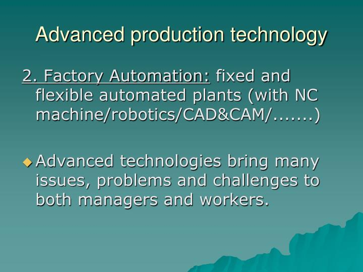 Advanced production technology