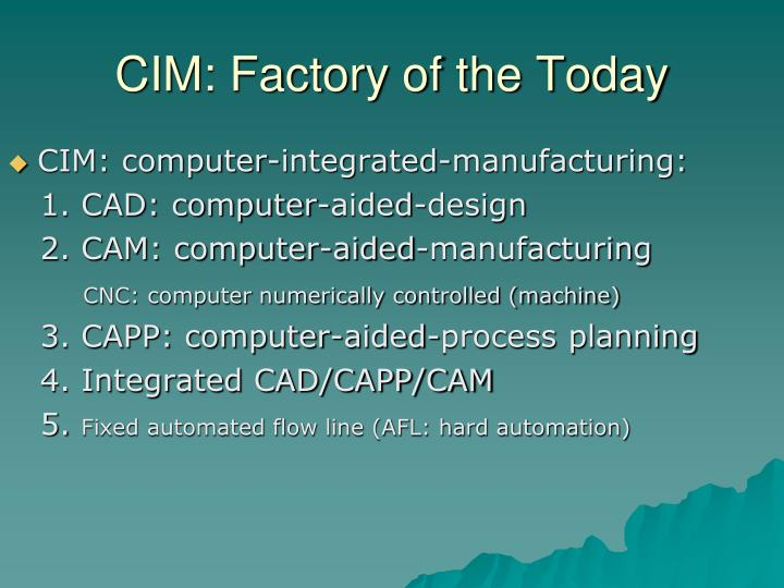 CIM: Factory of the Today