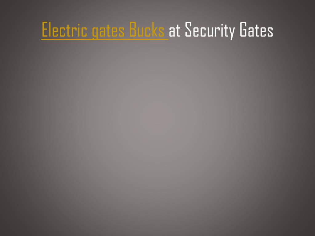 electric gates bucks at security gates