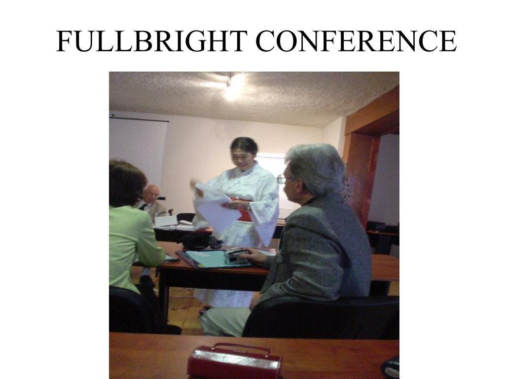 FULLBRIGHT CONFERENCE