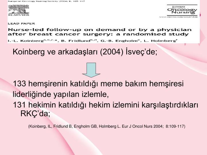 Koinberg ve arkadalar (2004) svede;