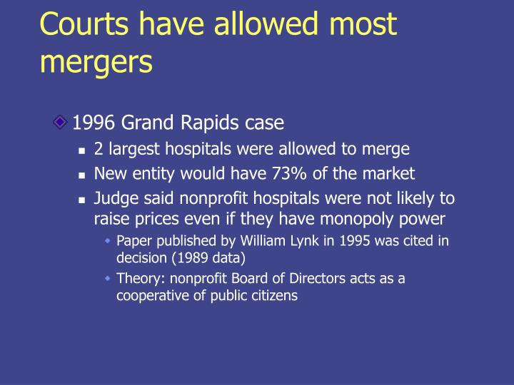 Courts have allowed most mergers