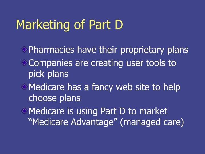 Marketing of Part D