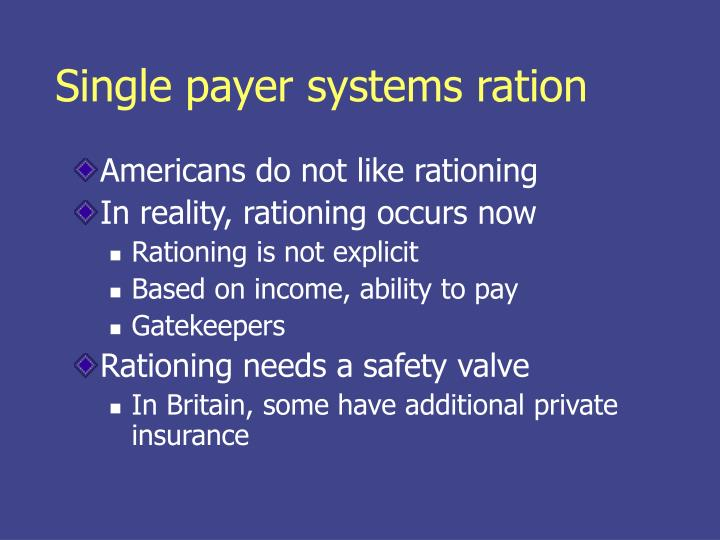 Single payer systems ration