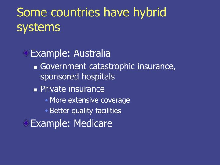 Some countries have hybrid systems