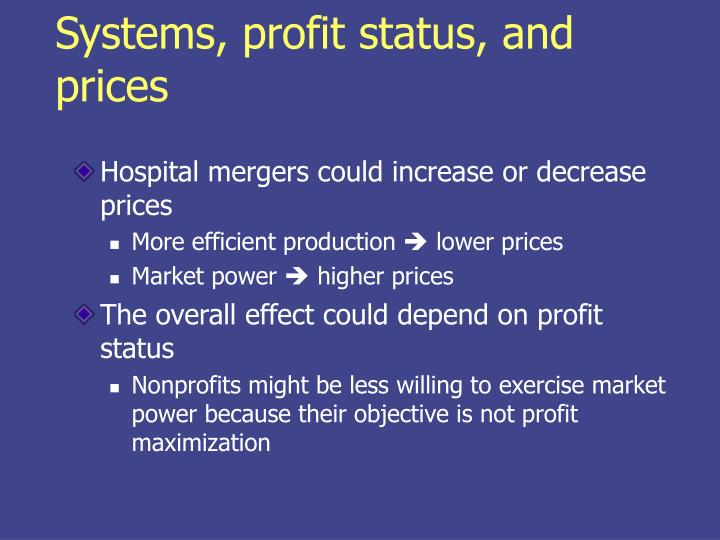 Systems, profit status, and prices