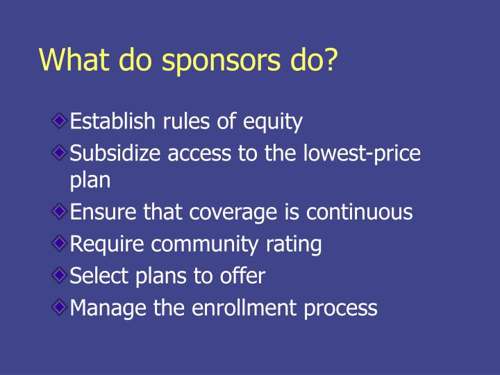 What do sponsors do?