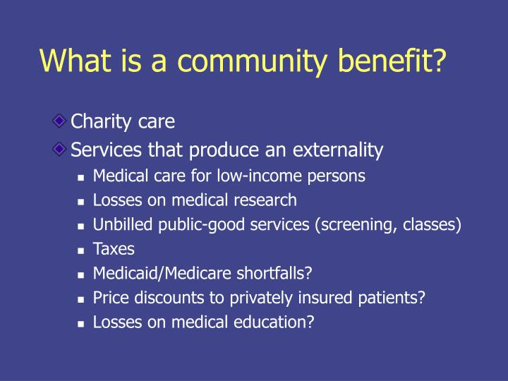 What is a community benefit?