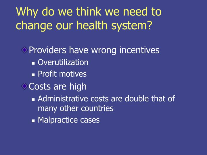 Why do we think we need to change our health system?