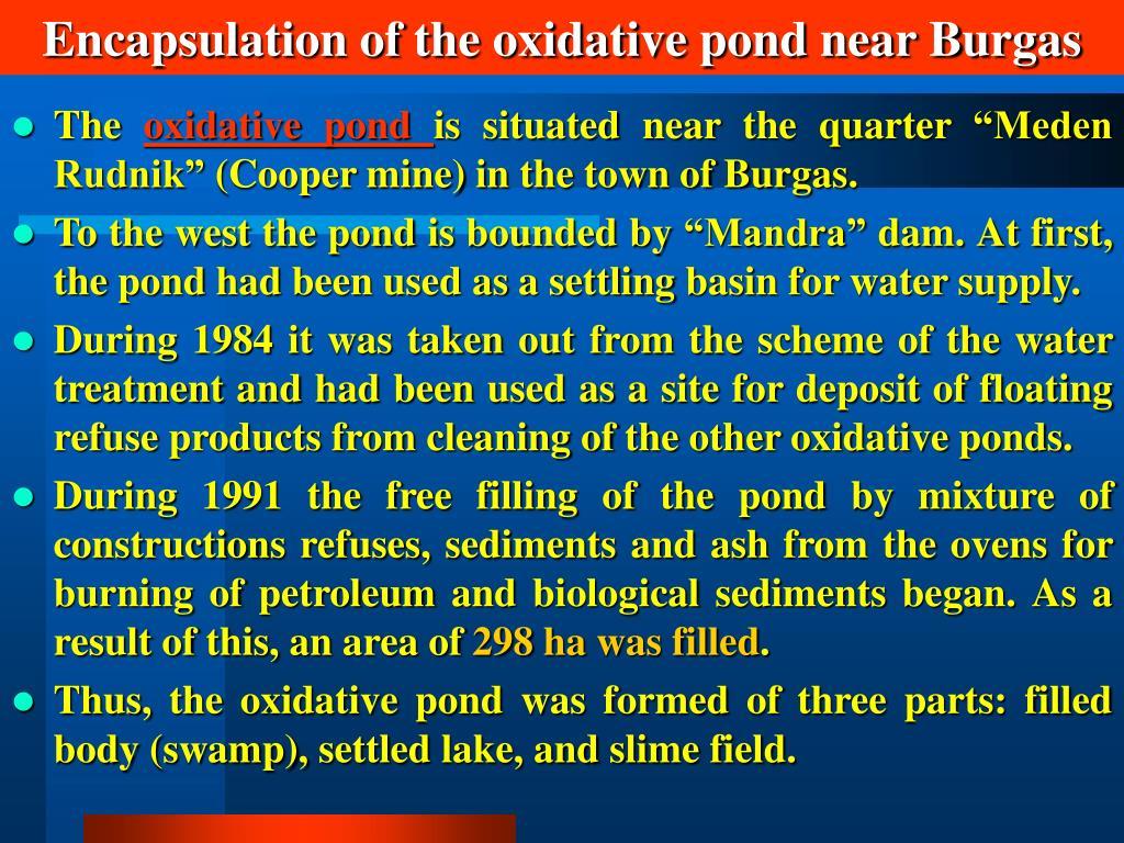 Encapsulation of the oxidative pond near Burgas