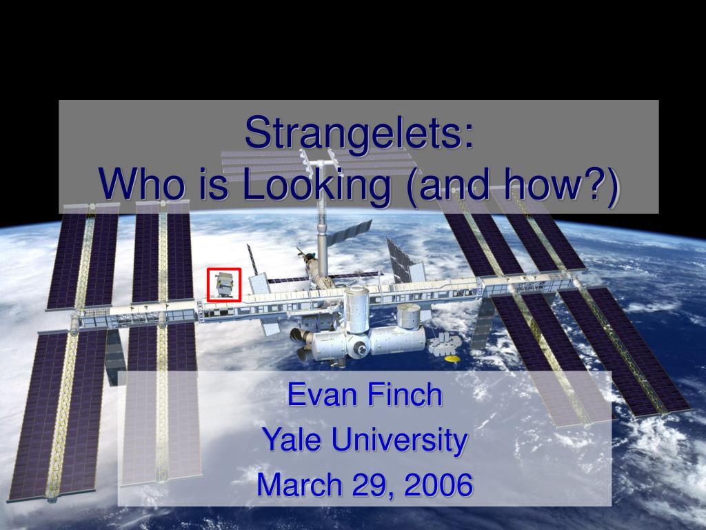 Strangelets: