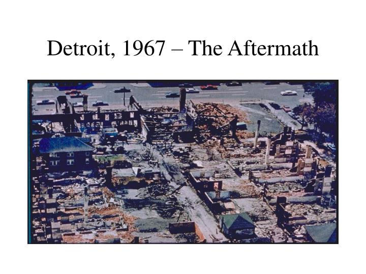 Detroit, 1967 – The Aftermath