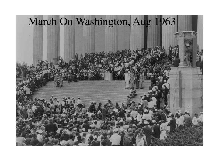 March On Washington, Aug 1963
