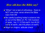 how old does the bible say