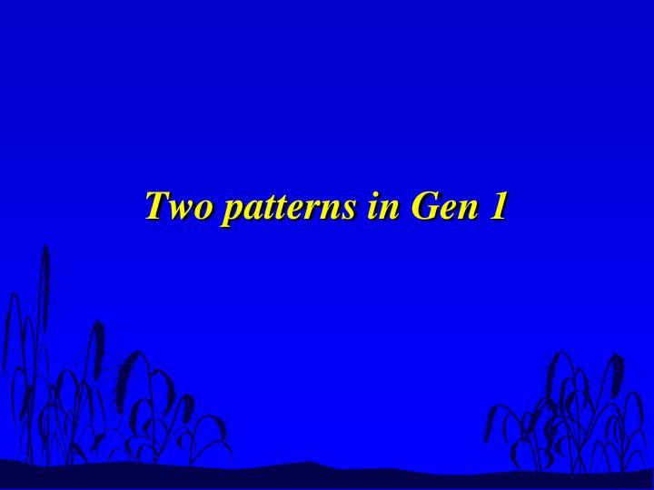Two patterns in Gen 1