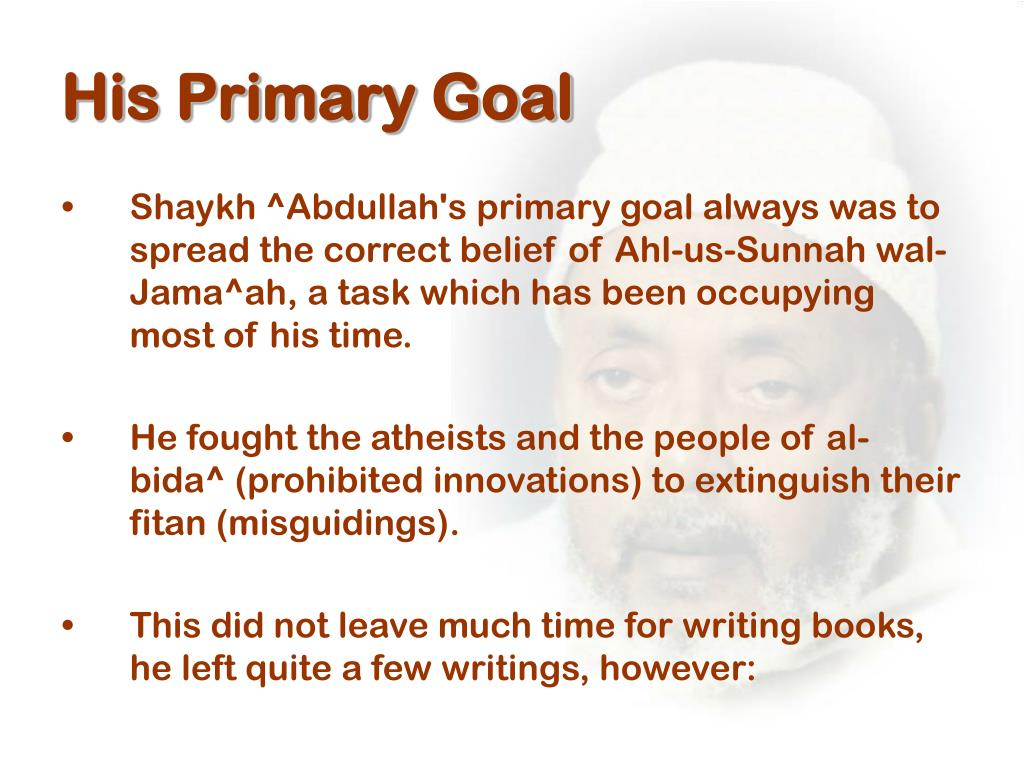His Primary Goal