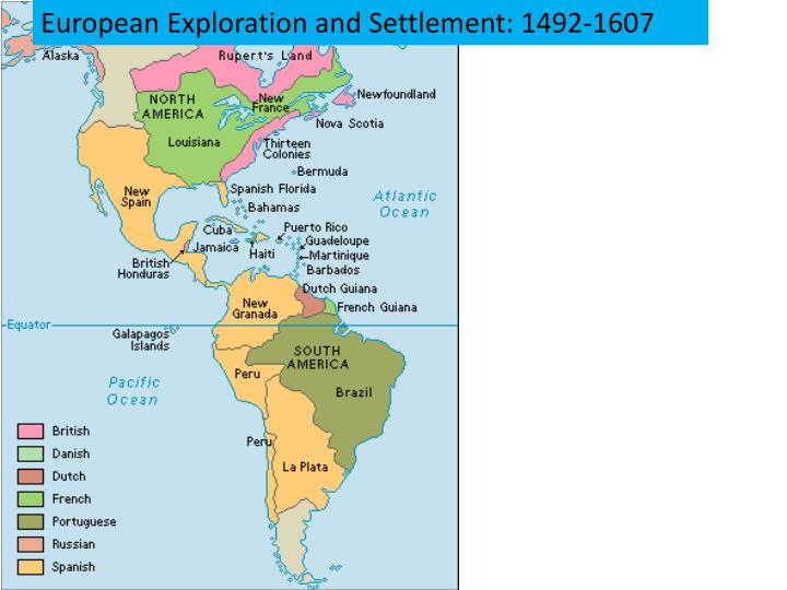 European Exploration and Settlement: 1492-1607
