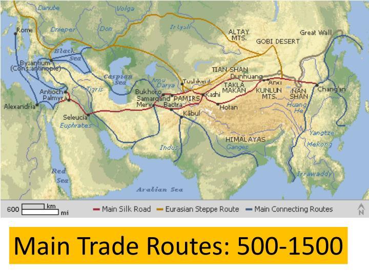 Main Trade Routes: 500-1500