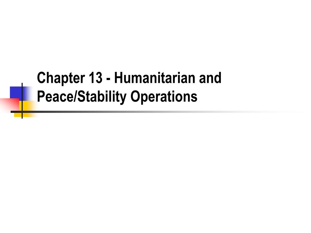 Chapter 13 - Humanitarian and Peace/Stability Operations