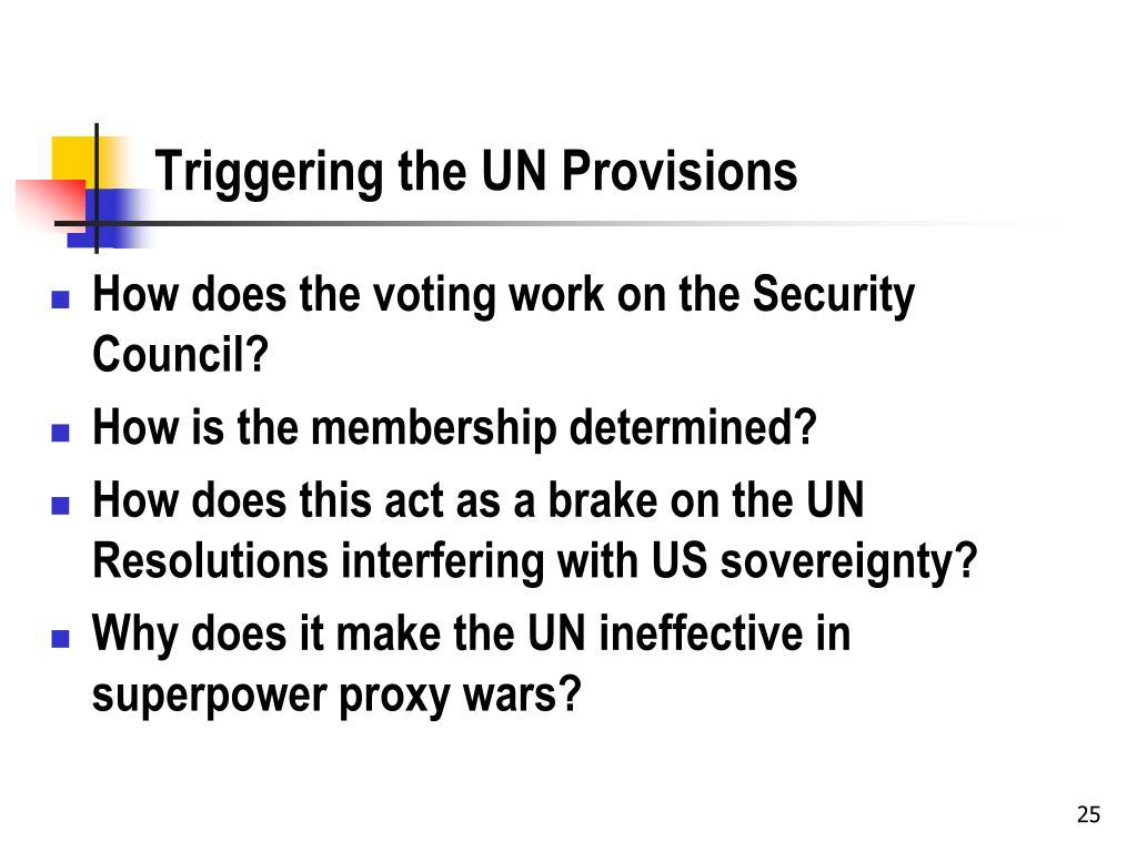 Triggering the UN Provisions