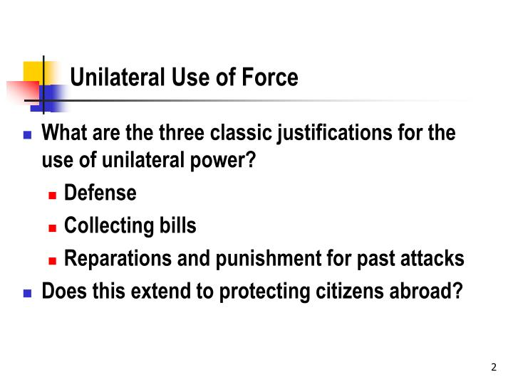 Unilateral use of force l.jpg