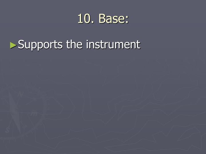 10. Base: