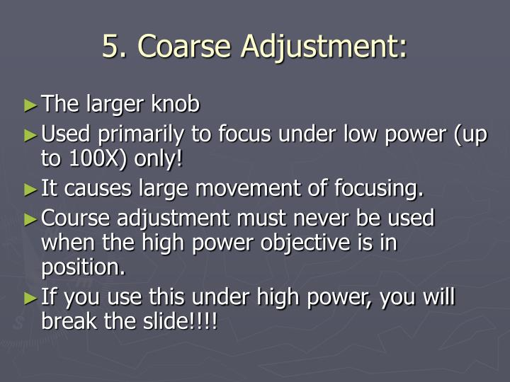 5. Coarse Adjustment: