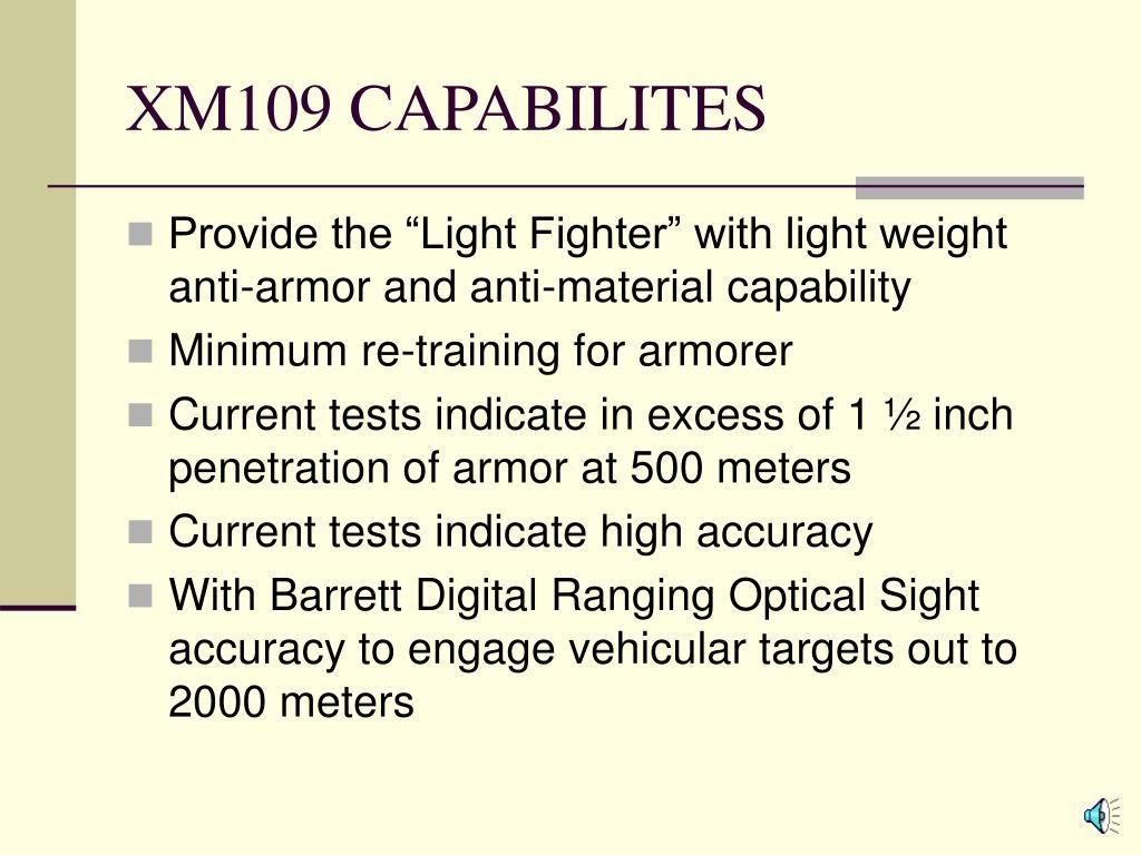 XM109 CAPABILITES