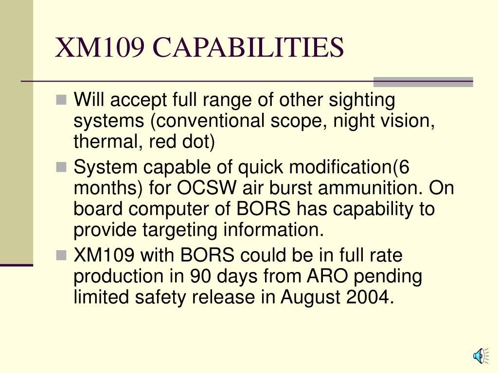 XM109 CAPABILITIES