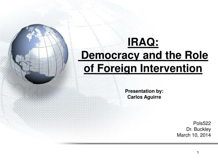 Iraq democracy and the role of foreign intervention
