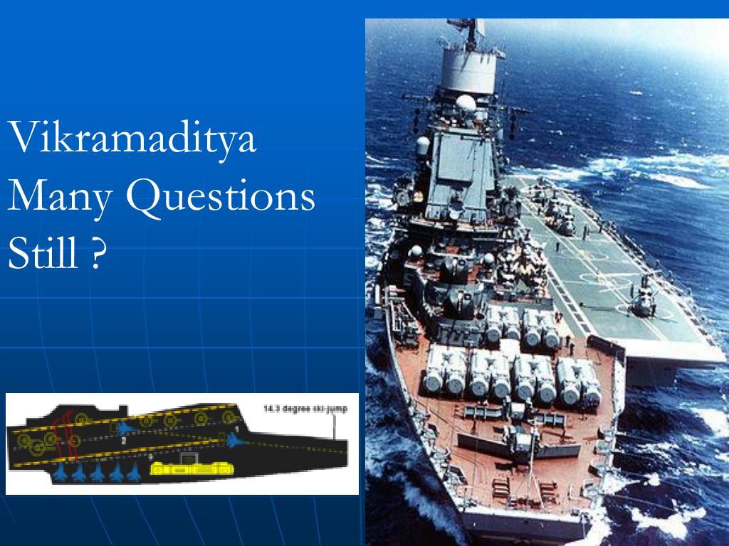 Vikramaditya   Many Questions Still ?