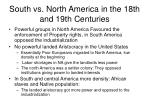 south vs north america in the 18th and 19th centuries
