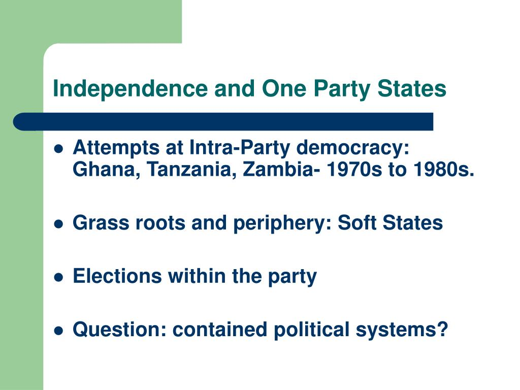 Independence and One Party States