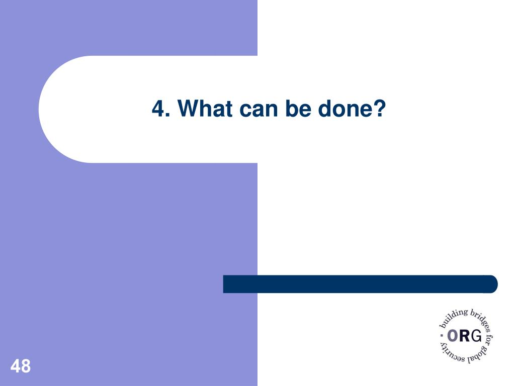 4. What can be done?