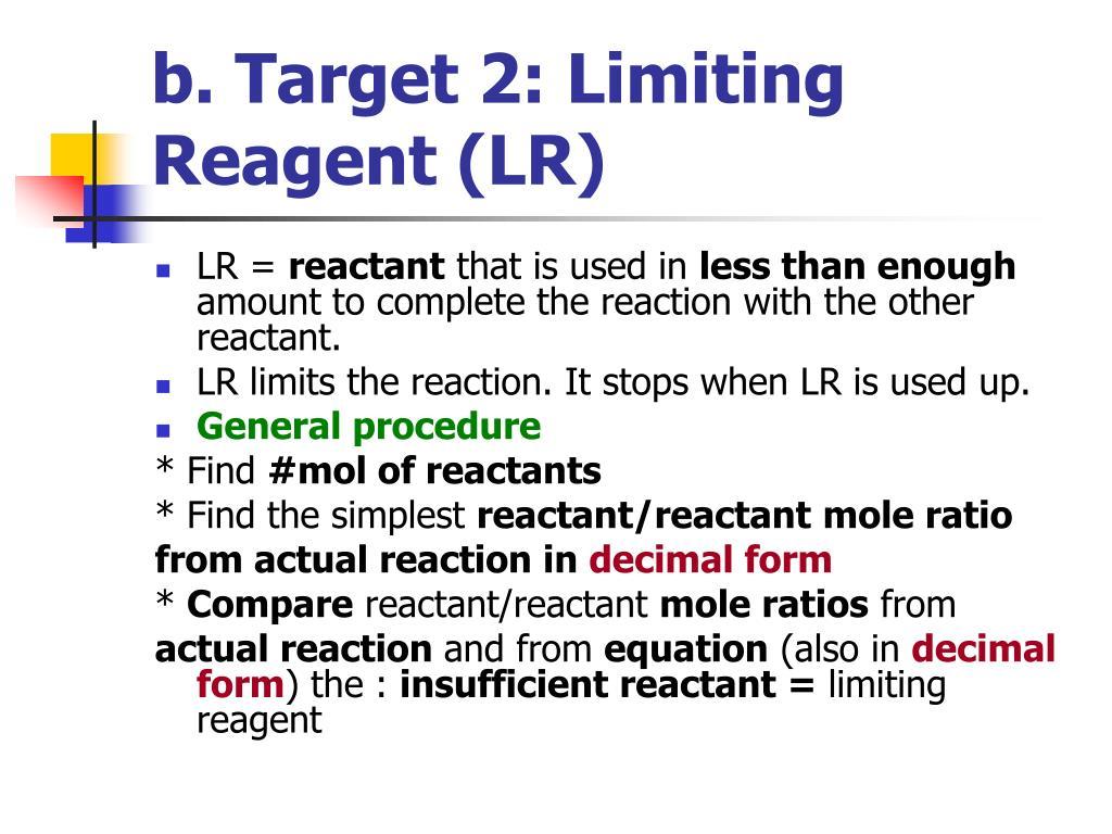 b. Target 2: Limiting Reagent (LR)