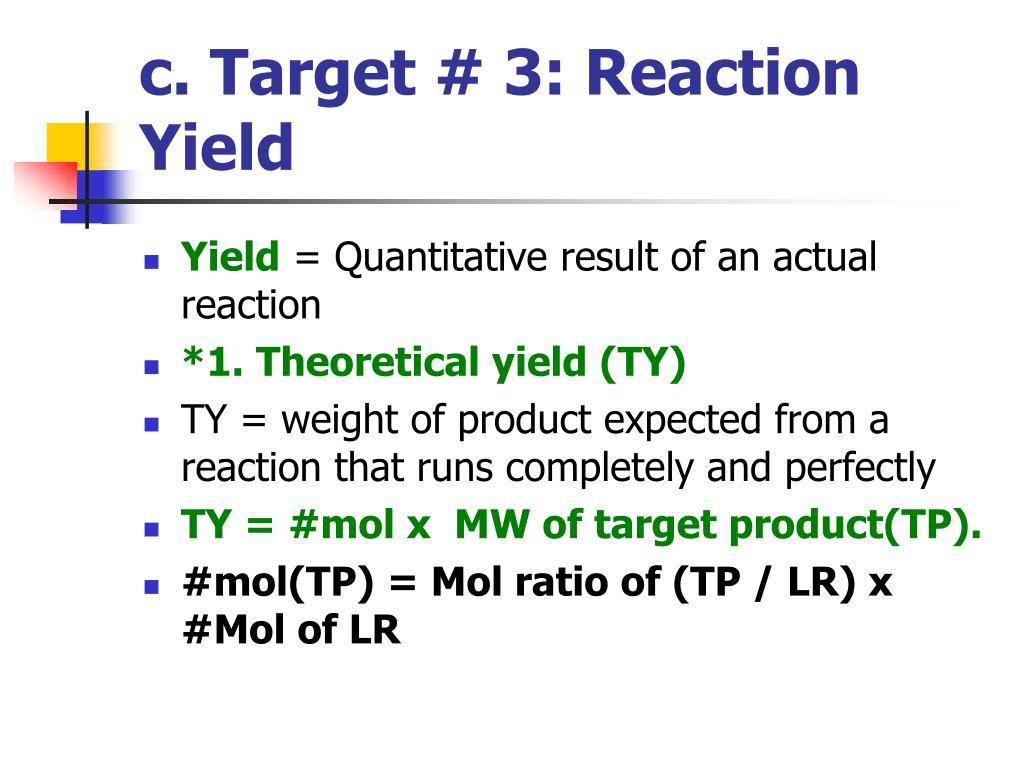 c. Target # 3: Reaction Yield