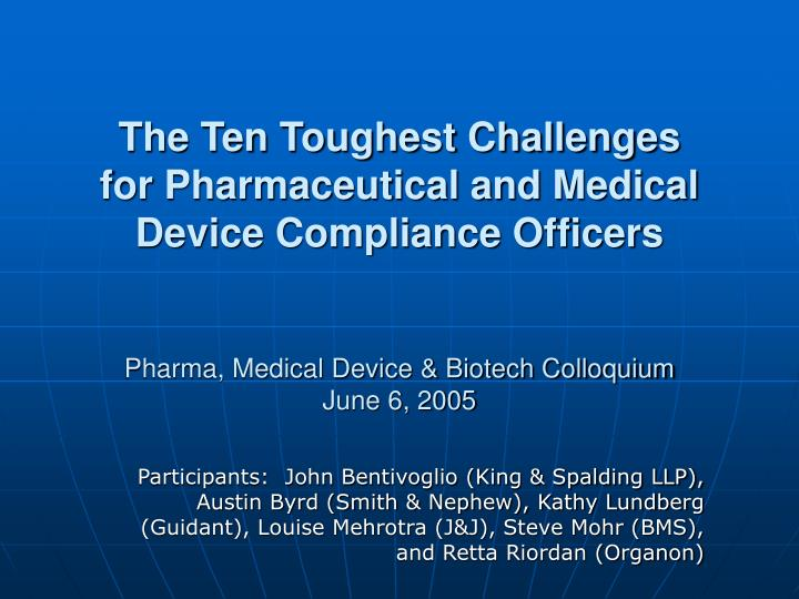 The Ten Toughest Challenges for Pharmaceutical and Medical Device Compliance Officers