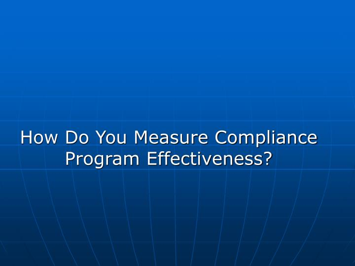 How Do You Measure Compliance Program Effectiveness?