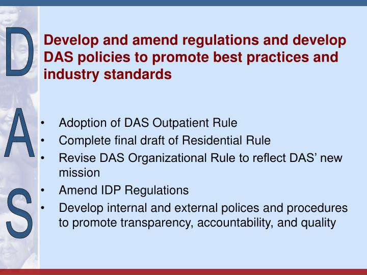 Develop and amend regulations and develop DAS policies to promote best practices and industry standards
