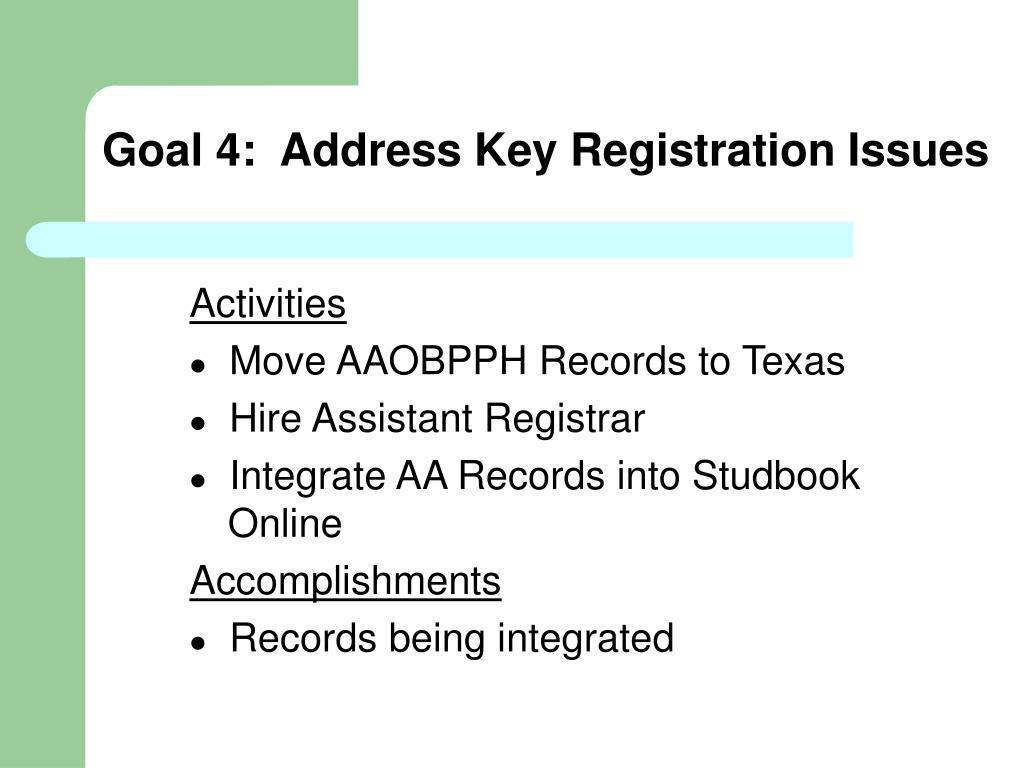 Goal 4:  Address Key Registration Issues