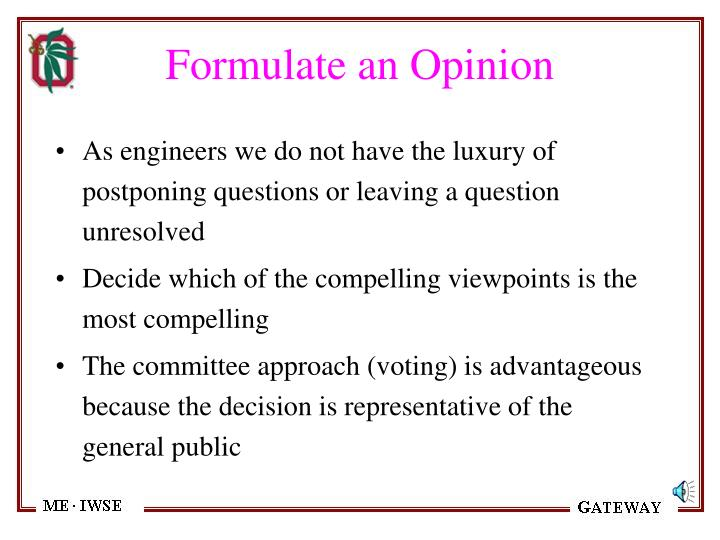 Formulate an Opinion