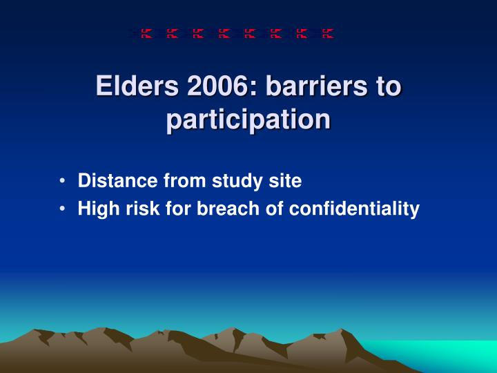 Elders 2006: barriers to participation