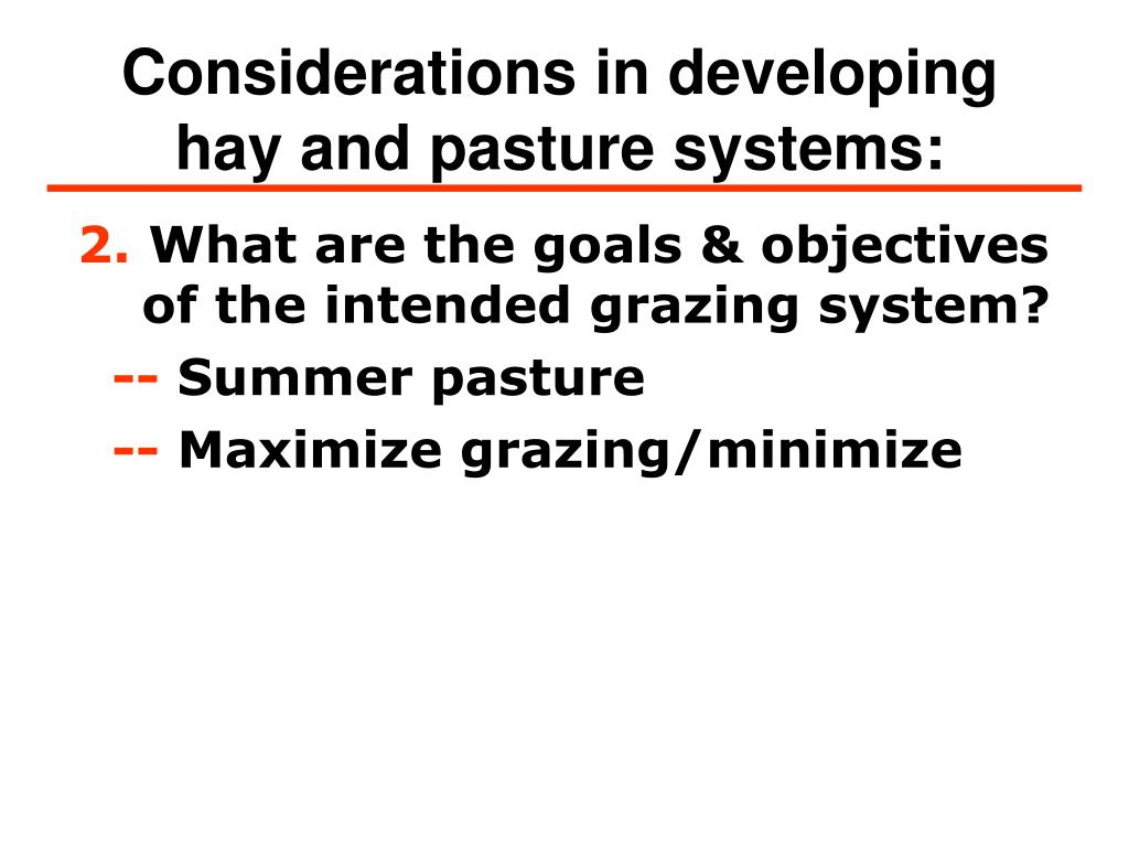 Considerations in developing hay and pasture systems: