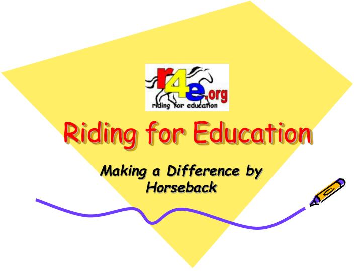 Riding for education