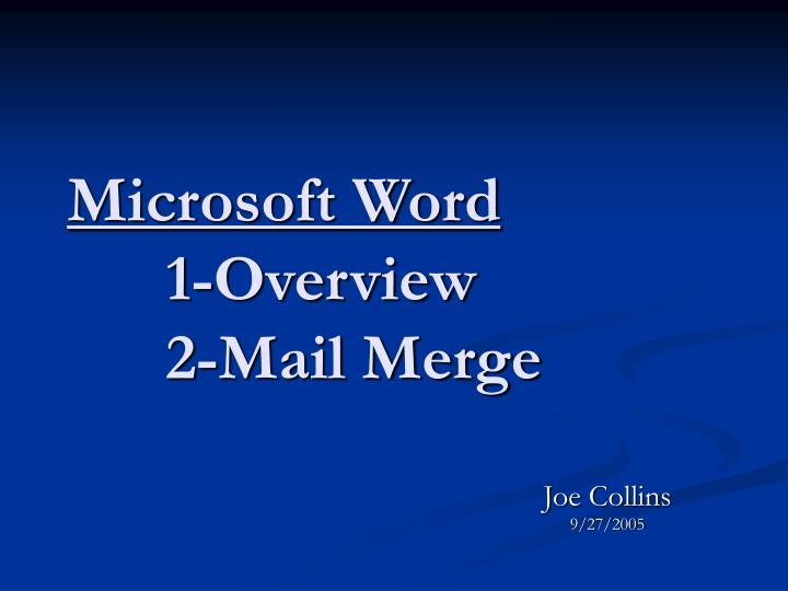 Microsoft word 1 overview 2 mail merge