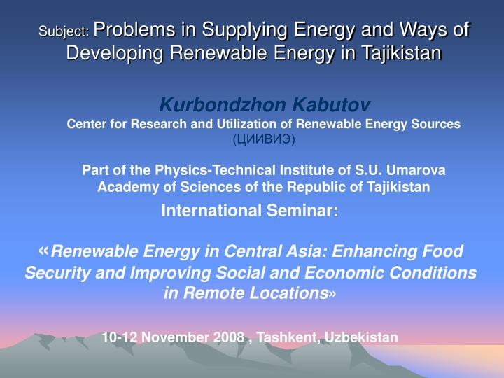 Subject problems in supplying energy and ways of developing renewable energy in tajikistan l.jpg