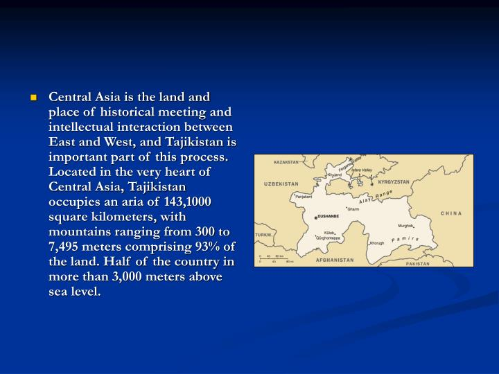 Central Asia is the land and place of historical meeting and intellectual interaction between East a...