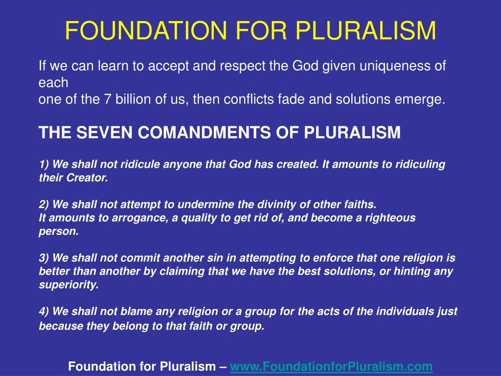 FOUNDATION FOR PLURALISM