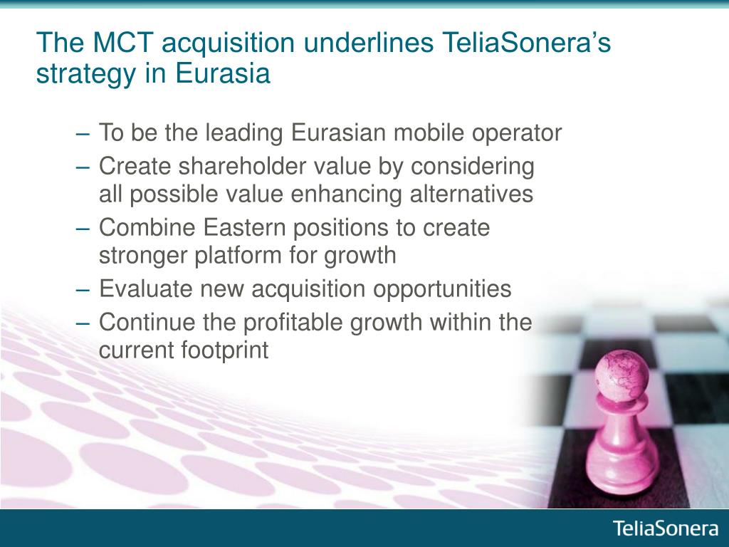 The MCT acquisition underlines TeliaSonera's strategy in
