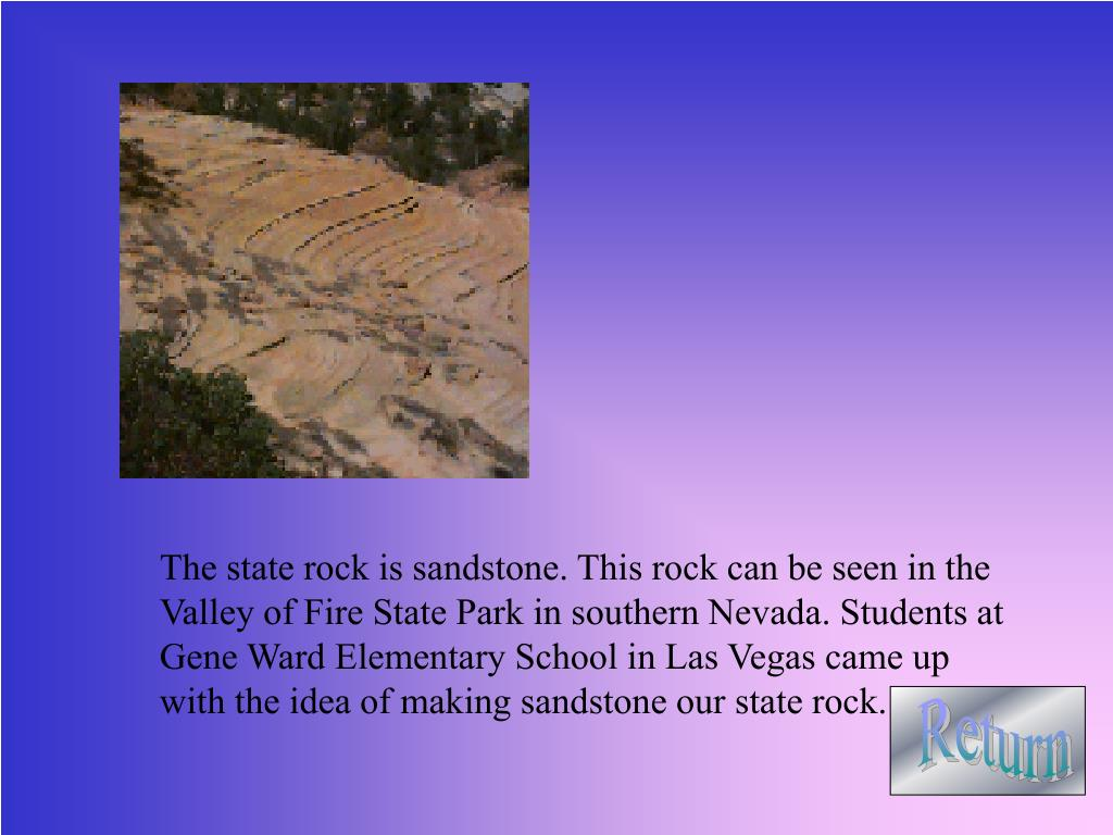 The state rock is sandstone. This rock can be seen in the